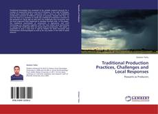 Bookcover of Traditional Production Practices, Challenges and Local Responses
