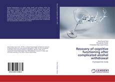 Capa do livro de Recovery of cognitive functioning after complicated alcohol withdrawal