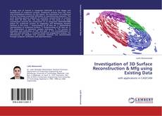 Обложка Investigation of 3D Surface Reconstruction & Mfg using Existing Data