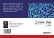Обложка Vowel Weakening and Unstressed Syllable Obscuration in Yoruba English