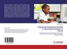 Bookcover of Exploring Computer Studies in Secondary Schools in Kenya