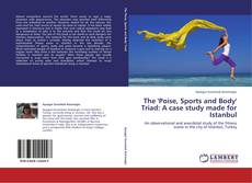Bookcover of The 'Poise, Sports and Body' Triad: A case study made for Istanbul
