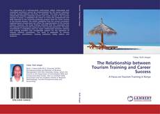 Bookcover of The Relationship between Tourism Training and Career Success