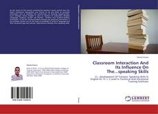Couverture de Classroom Interaction And Its Influence On The...speaking Skills