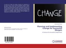 Bookcover of Planning and Implementing Change for Successful Mergers