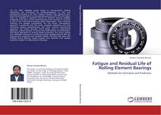 Portada del libro de Fatigue and Residual Life of Rolling Element Bearings