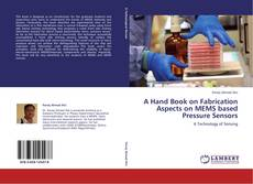 Bookcover of A Hand Book on Fabrication Aspects on MEMS based Pressure  Sensors