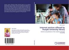 Couverture de Internet services offered by Punjab University library
