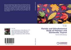 Bookcover of Floristic and Ethnobotanical Study of Palanpur and Dantiwada, Gujarat