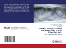Bookcover of Effect of Methyl Parathion and Endosulfan in Male Albino Rat Brain