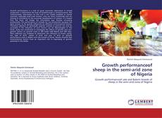 Bookcover of Growth performanceof sheep in the semi-arid zone of Nigeria