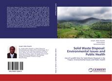 Couverture de Solid Waste Disposal: Environmental Issues and Public Health