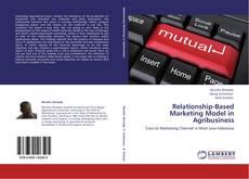 Bookcover of Relationship-Based Marketing Model in Agribusiness