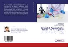 Bookcover of Concepts & Approaches For Clinical Trial Management