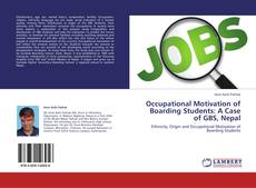 Bookcover of Occupational Motivation of Boarding Students: A Case of GBS, Nepal