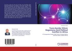 Bookcover of Trans-border Ethnic Hegemony And Political Conflict In Africa