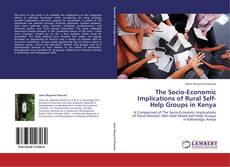 Buchcover von The Socio-Economic Implications of Rural Self-Help Groups in Kenya