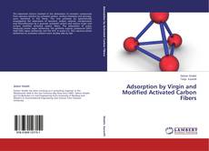 Bookcover of Adsorption by Virgin and Modified Activated Carbon Fibers