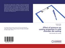Couverture de Effect of pressure on casting properties in cold chamber die casting
