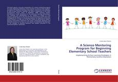 Bookcover of A Science Mentoring Program for Beginning Elementary School Teachers