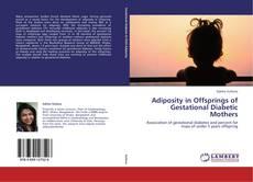 Bookcover of Adiposity in Offsprings of Gestational Diabetic Mothers