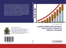 Bookcover of Logistic Regression Analysis: New nurses' impact on tobacco cessation