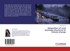 Bookcover of Adaptation of road drainage structures to climate change