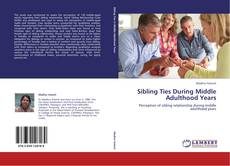 Buchcover von Sibling Ties During Middle Adulthood Years