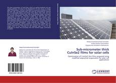 Bookcover of Sub-micrometer thick CuInSe2 films for solar cells