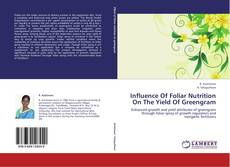 Bookcover of Influence Of Foliar Nutrition On The Yield Of Greengram
