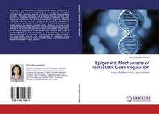 Bookcover of Epigenetic Mechanisms of Metastatic Gene Regulation