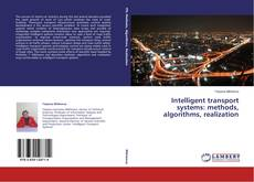 Intelligent transport systems: methods, algorithms, realization的封面