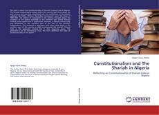 Bookcover of Constitutionalism and The Shariah in Nigeria
