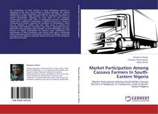 Bookcover of Market Participation Among Cassava Farmers In South-Eastern Nigeria