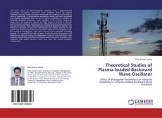 Bookcover of Theoretical Studies of Plasma-loaded Backward Wave Oscillator