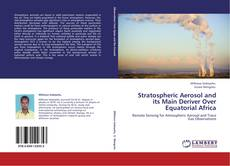 Bookcover of Stratospheric Aerosol and its Main Deriver Over Equatorial Africa