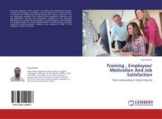 Borítókép a  Training , Employees' Motivation And Job Satisfaction - hoz