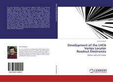 Bookcover of Development of the LHCb  Vertex Locator  Readout Electronics