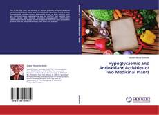 Bookcover of Hypoglycaemic and Antioxidant Activities of Two Medicinal Plants
