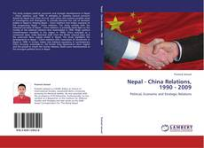 Bookcover of Nepal - China Relations, 1990 - 2009