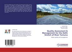 Bookcover of Quality Assessment & Management for the Delhi Stretch of River Yamuna