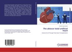Bookcover of The abiocor total artificial heart