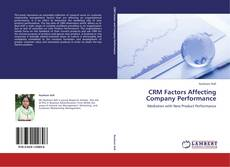 Bookcover of CRM Factors Affecting Company Performance