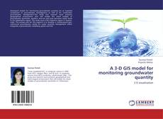Portada del libro de A 3-D GIS model for monitoring groundwater quantity