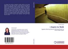 Bookcover of I Aspire to Walk