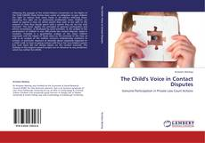 Bookcover of The Child's Voice in Contact Disputes
