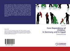 Bookcover of Care Dependency of Children   in Germany and in Egypt