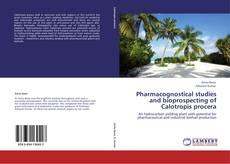 Portada del libro de Pharmacognostical studies and bioprospecting of Calotropis procera