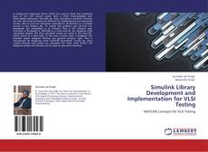 Bookcover of Simulink Library Development and Implementation for VLSI Testing