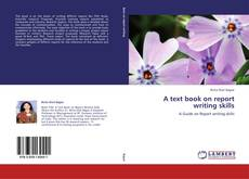 Bookcover of A text book on report writing skills